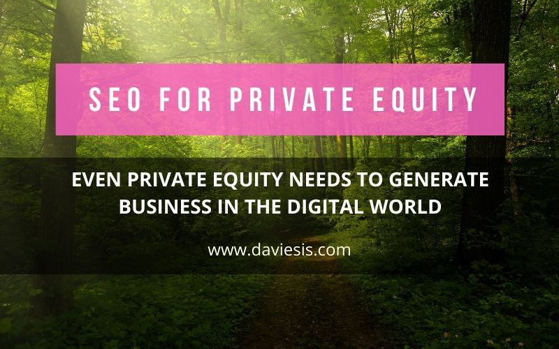 SEO FOR PRIVATE EQUITY